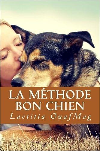 La Methode Bon Chien Eduquer Et Socialiser Son Chien