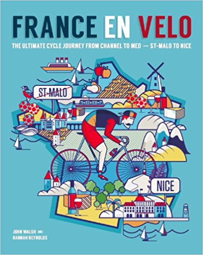 Book France en Velo: The Ultimate Cycle Journey from Channel to Mediterranean - St. Malo to Nice