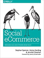 Social eCommerce: Increasing Sales and Extending Brand Reach Front Cover