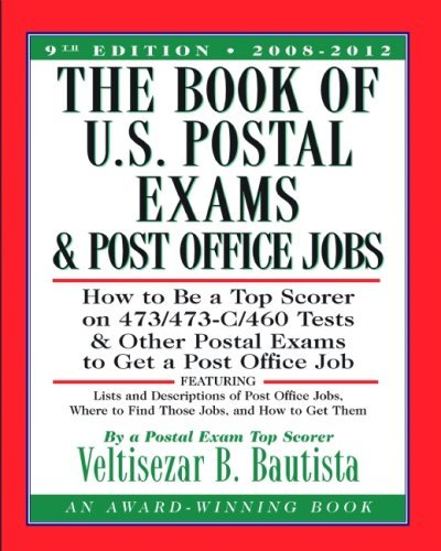 By Veltisezar B. Bautista The Book of U.S. Postal Exams and Post Office Jobs: How to Be a Top Scorer on 473/473-C/460 Tests an (9th) [Paperback] (Cover Us Postal)