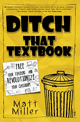Ditch That Textbook: Free Your Teaching and Revolutionize Your Classroom by [Miiller, Matt]