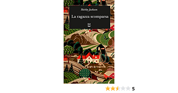 La Ragazza Scomparsa Italian Edition Kindle Edition By Jackson Shirley Literature Fiction Kindle Ebooks