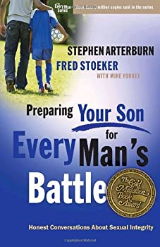 Preparing Your Son for Every Man's Battle: Honest Conversations About Sexual Integrity (The Every Man Series) 0307458563 Book Cover