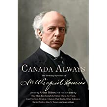 Canada Always: The Defining Speeches of Sir Wilfrid Laurier