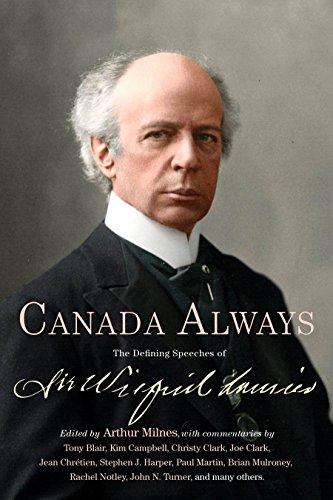 Canada Always: The Defining Speeches of Sir Wilfrid Laurier (Defining Canada)