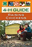 4-H Guide to Raising Chickens, Tara Kindschi, 0760336288