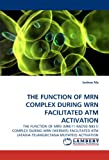 The Function of Mrn Complex During Wrn Facilitated Atm Activation, Junhao Ma, 3838353617
