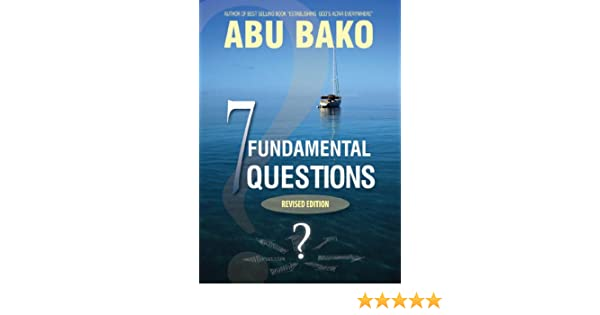 7 fundamental questions revised edition kindle edition by abu 7 fundamental questions revised edition kindle edition by abu bako religion spirituality kindle ebooks amazon fandeluxe Image collections