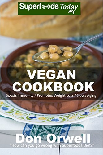 Vegan Cookbook: Over 75 Quick & Easy Gluten Free Low Cholesterol Whole Foods Recipes full of Antioxidants & Phytochemicals ()