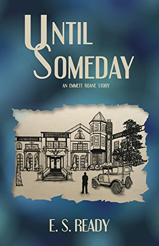 Until Someday (Emmett Roane Book 1) by [Ready, E.S.]