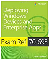 Exam Ref 70-695 Deploying Windows Devices and Enterprise Apps