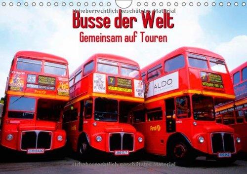 Gemeinsam auf Touren: Busse der Welt (Wandkalender 2014 DIN A4 quer): Unterwegs im Omnibus (Monatskalender, 14 Seiten)