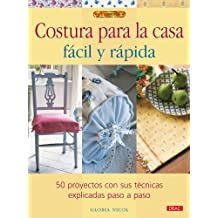 Costura para la casa facil y rapida / Quick and Easy Home Sewing Projects: 50