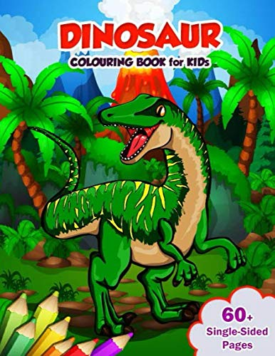 Dinosaur Colouring Book For Kids: 60+ High-quality Pages Dinosaurs Colouring Activity Books For Children Ages 2, 3, 4, 5, 6, 3-8, 4 - 8 Years Old And ... Learning For Child With Single-sided Design. (Older Kids For Christmas Colouring Pages)