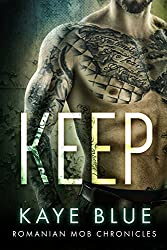 Keep (Romanian Mob Chronicles Book 1)