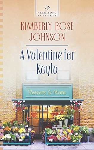 Book: A Valentine for Kayla (Heartsong Presents) by Kimberly Rose Johnson