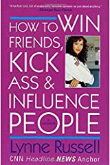 How to Win Friends, Kick Ass and Influence People Paperback