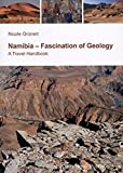 Namibia - Fascination of Geology: A Travelguide
