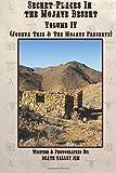 Secret Places in the Mojave Desert, Vol. IV: Joshua Tree & The Mojave Preserve