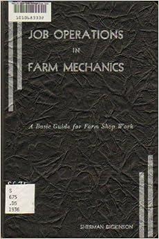 Job operations in farm mechanics: A basic guide for farm shop work