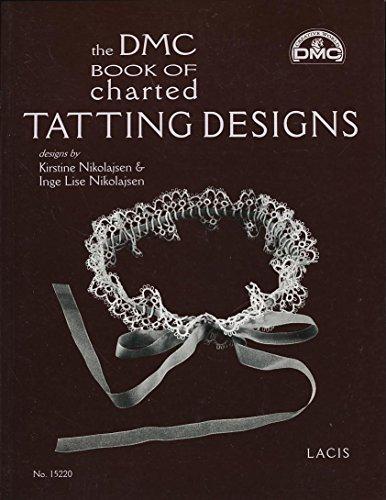 The DMC Book of Charted Tatting Designs: designs by Kirstine Nickolajsen & Inge Lise Nikolajsen