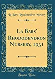 Amazon / Forgotten Books: La Bars Rhododendron Nursery, 1931 Classic Reprint (La Bars Rhododendron Nursery)