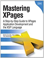 Mastering XPages: A Step-by-Step Guide to XPages Application Development and the XSP Language Front Cover