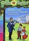 La Cabane magique, tome 42 : Rendez-vous avec le Président Lincoln par Osborne