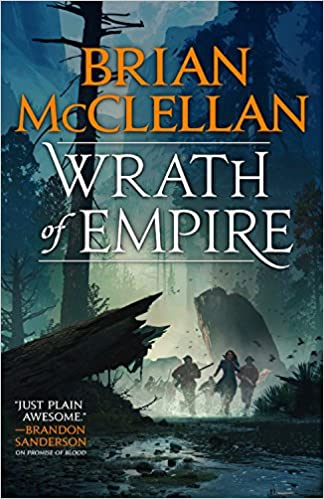 Wrath of Empire (Gods of Blood and Powder #2) - Brian McClellan
