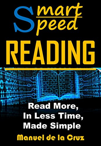 Smart Speed Reading: Read More, in Less Time, Made Simple by [De la Cruz, Manuel]