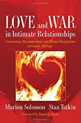 Love and War in Intimate Relationships: A Psychobiological Approach to Couple Therapy (Interpersonal Neurobiology) (Norton Series on Interpersonal Neurobiology)