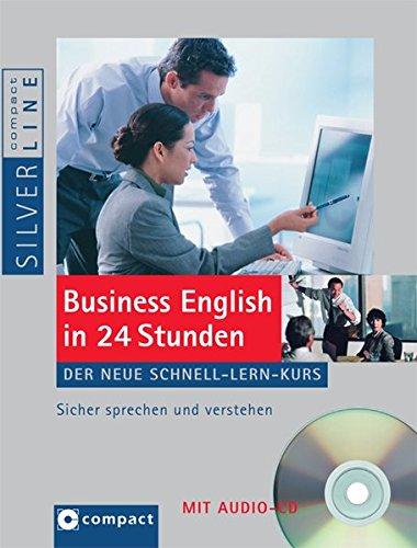Business English in 24 Stunden: Der neue Schnell-Lern-Kurs