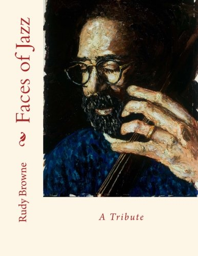 Faces of Jazz: A Tribute [Browne, Rudy] (Tapa Blanda)