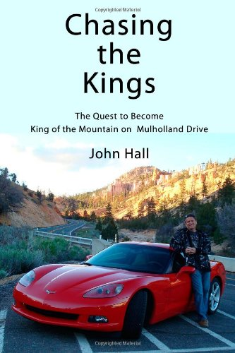 Read Online Chasing the Kings: The Quest to Become King of the Mountain on Mulholland Drive pdf epub