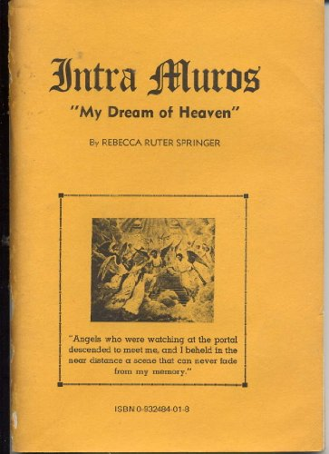 Intra Muros: My Dream of Heaven (My Dream Of Heaven By Rebecca Ruter Springer)