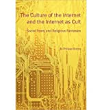 img - for The Culture of the Internet and the Internet as Cult: Social Fears and Religious Fantasies (Paperback) - Common book / textbook / text book