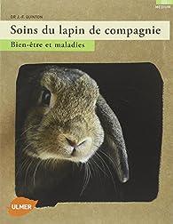 Soins du lapin de compagnie : Bien-être et maladies par Jean-François Quinton