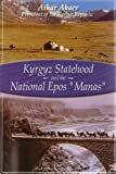 Kyrgyz Statehood and the National Epos Manas, Akaev, Askar, 1592670059