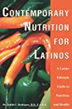 Contemporary Nutrition for Latinos, Judith C. Rodriguez, 0595297307