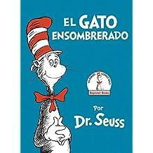 El Gato Ensombrerado (the Cat in the Hat Spanish Edition)