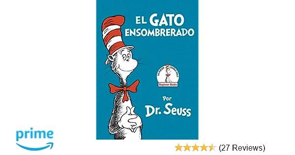 Amazon El Gato Ensombrerado The Cat In Hat Spanish Edition Beginner BooksR 9780553509793 Dr Seuss Books