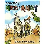 Cowboy Ned & Andy   David Ezra Stein