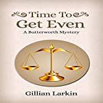 Time to Get Even: A Butterworth Mystery, Book 4 | Gillian Larkin