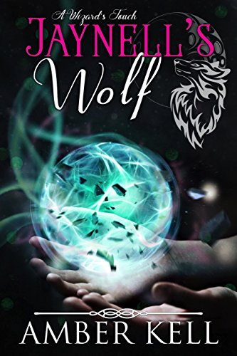 Touch Of The Wolf - Jaynell's Wolf (A WIzard's Touch Book 1)