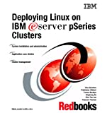 Deploying Linux on IBM E-Server PSeries Clusters, Dino Quintero, 0738498769