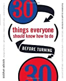 30 Things Everyone Should Know How to Do Before Turning 30, Siobhan Adcock, 0767913973