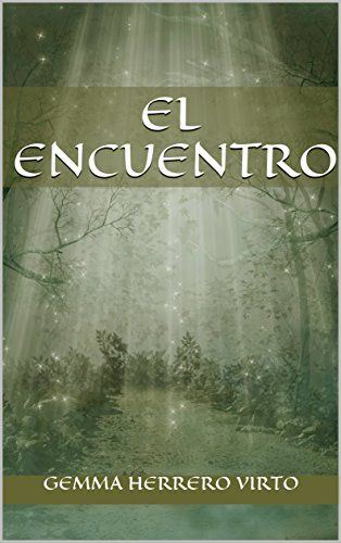 El encuentro (Spanish Edition) (Free Books Spanish Edition)