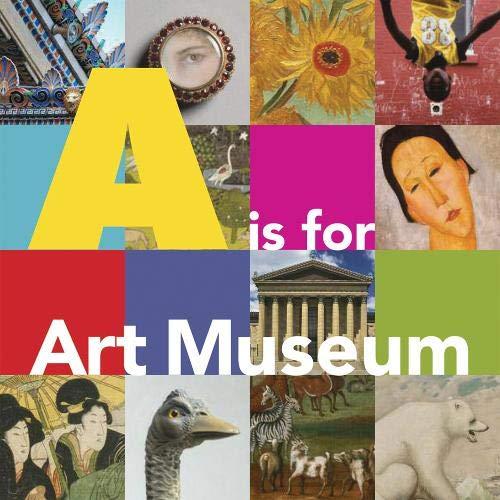 A is for Art Museum: Friedland, Katy, Shoemaker, Marla K ...