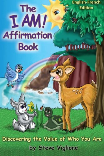 The I AM! Affirmation Book: Discovering The Value of Who You Are, English~French: Discovering The Value of Who You Are  [Viglione, Steve] (Tapa Blanda)