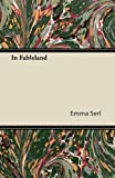 In Fableland, Emma Serl, 1446089177
